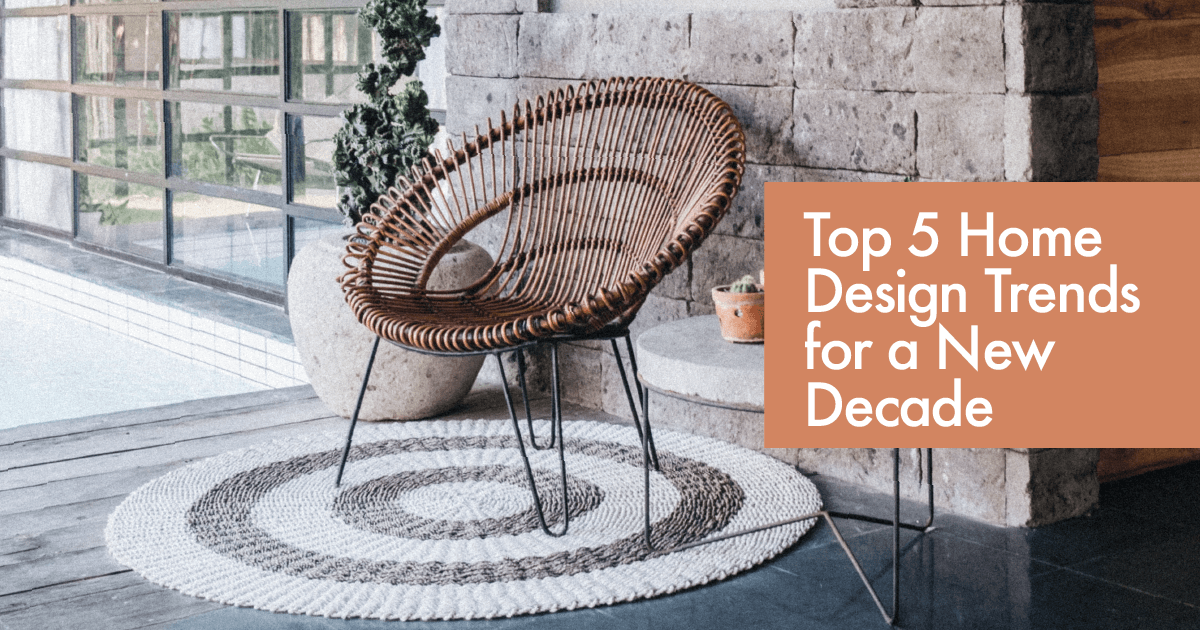 Home Design Trends for a New Decade